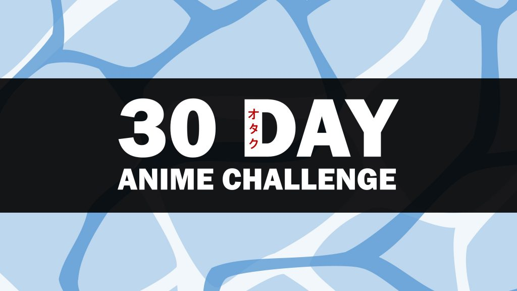 30 Day Anime Challenge: Day 1